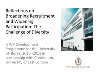 Reflections on Broadening Recruitment and Widening Participation: The Challenge of Diversity
