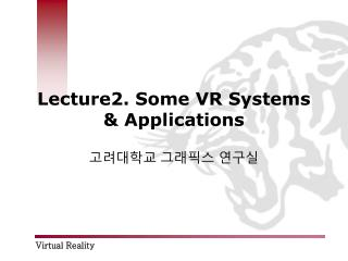 Lecture2. Some VR Systems & Applications