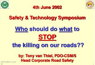 4th June 2002  Safety & Technology Symposium Who  should do  what  to STOP
