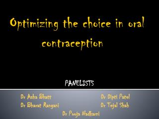 Optimizing the choice in oral     contraception