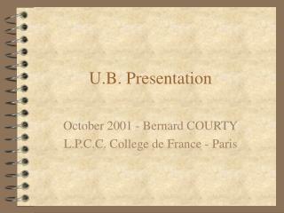 U.B. Presentation
