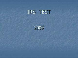 IRS  TEST 2009