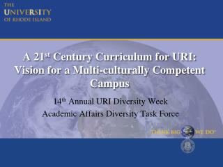 A 21 st  Century Curriculum for URI: Vision for a Multi-culturally Competent Campus