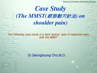Case Study (The MMST( 經筋動穴針法 ) on shoulder pain)