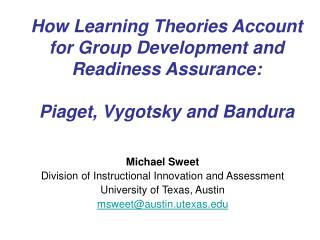 Michael Sweet Division of Instructional Innovation and Assessment University of Texas, Austin