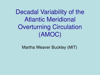 Decadal Variability of the Atlantic Meridional Overturning Circulation (AMOC)