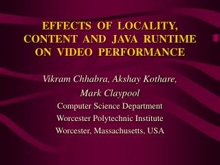 EFFECTS  OF  LOCALITY, CONTENT  AND  JAVA  RUNTIME ON  VIDEO  PERFORMANCE