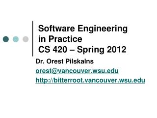 Software Engineering  in Practice CS 420 – Spring 2012