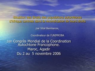 1er Congrès Mondial de la Coordination Autochtone Francophone. Maroc, Agadir