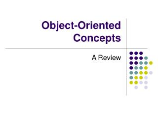 Object-Oriented Concepts