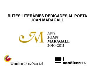 RUTES LITER�RIES DEDICADES AL POETA JOAN MARAGALL