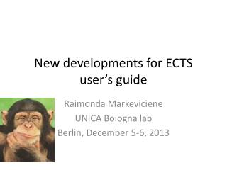 New developments for ECTS user's guide