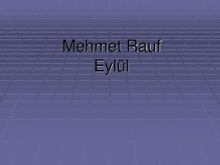 Mehmet Rauf  Eylül