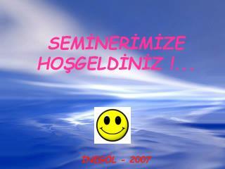 İSHAKPAŞA  İLKÖĞRETİM OKULU  OKS  SEMİNERİNE  HOŞGELDİNİZ !...
