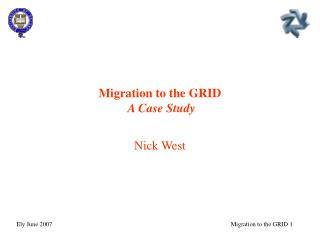 Migration to the GRID A Case Study