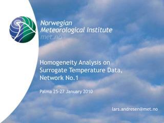Homogeneity Analysis on Surrogate Temperature Data,  Network No.1 Palma 25-27 January 2010