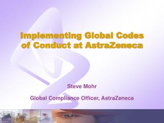Implementing Global Codes of Conduct at AstraZeneca