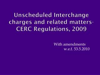 Unscheduled Interchange charges and related matters-CERC Regulations, 2009