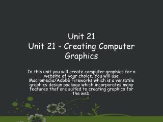 Unit 21 Unit 21 - Creating Computer Graphics