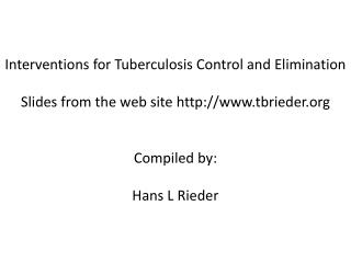 Interventions for Tuberculosis Control and Elimination