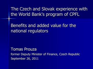 Tom as  Prouza former Deputy Minister of  Finance, Czech Republic September  26 ,  2011