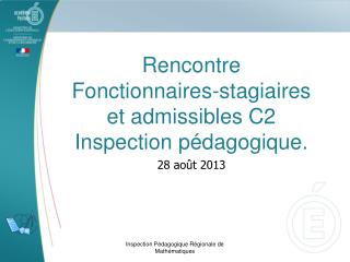 Rencontre  Fonctionnaires-stagiaires et admissibles C2 Inspection p�dagogique.