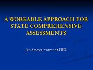A WORKABLE APPROACH FOR STATE COMPREHENSIVE ASSESSMENTS