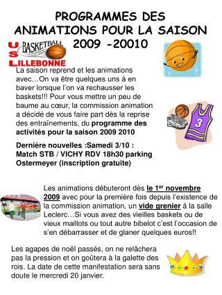 PROGRAMMES DES ANIMATIONS POUR LA SAISON 2009 -20010