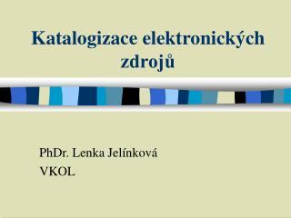 Katalogizace elektronick�ch zdroj?