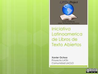 Iniciativa Latinoamerica  de  Libros  de  Texto Abiertos