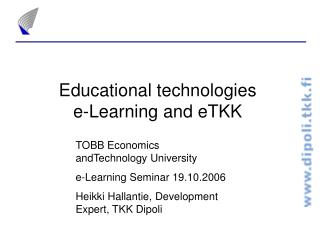 Educational technologies e-Learning and eTKK