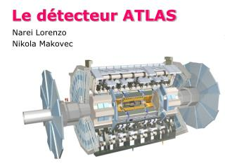 Le détecteur ATLAS