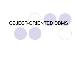 OBJECT-ORIENTED DBMS