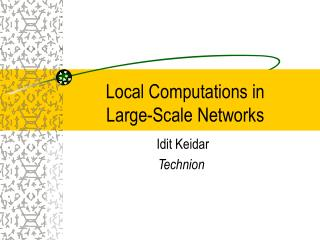 Local Computations in  Large-Scale Networks