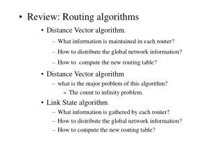 Review: Routing algorithms Distance Vector algorithm.