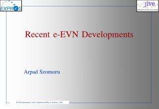 Recent e-EVN Developments