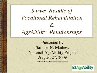 Survey Results of  Vocational Rehabilitation  &  AgrAbility  Relationships