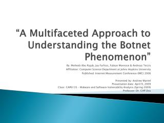 """A Multifaceted Approach to Understanding the  Botnet  Phenomenon"""