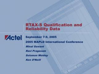 RTAX-S Qualification and Reliability Data