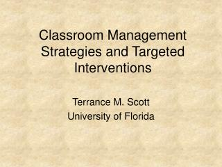 Classroom Management Strategies and Targeted Interventions