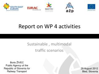 Report on WP 4 activities