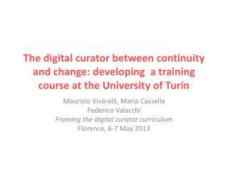 Maurizio Vivarelli, Maria Cassella Federico Valacchi Framing the digital curator curriculum