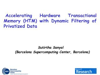 Sutirtha Sanyal     Barcelona Supercomputing Center, Barcelona