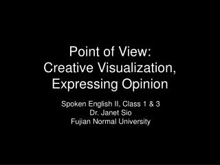 Point of View:  Creative Visualization, Expressing Opinion