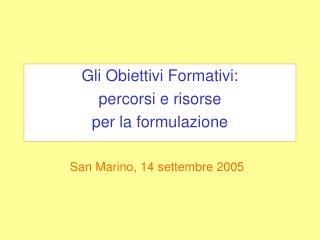 Gli Obiettivi Formativi: percorsi e risorse per la formulazione