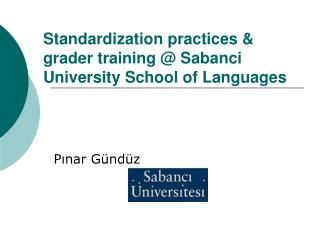 Standardization practices & grader training @ Sabanci University School of Languages