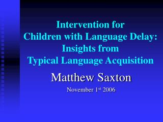 Intervention for Children with Language Delay: Insights from Typical Language Acquisition