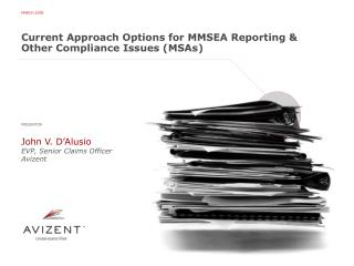 Current Approach Options for MMSEA Reporting & Other Compliance Issues (MSAs)