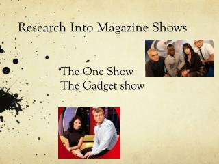 Research Into Magazine Shows