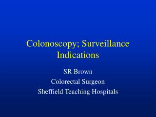 Colonoscopy; Surveillance Indications